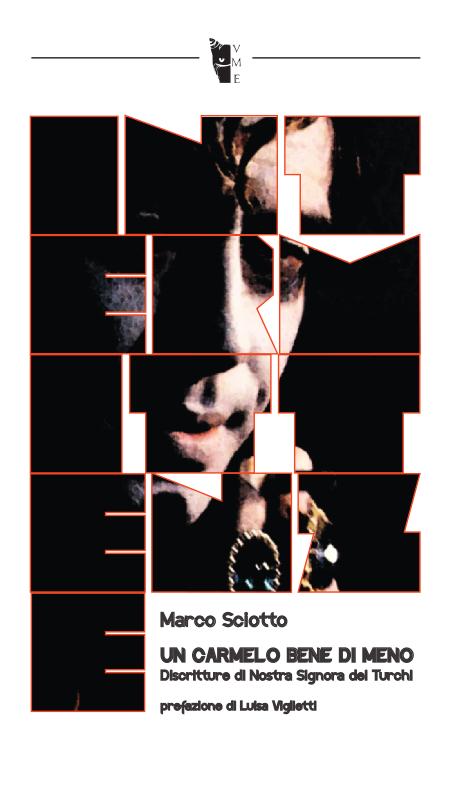 Marco Sciotto - Un Carmelo Bene di meno 9788898119257