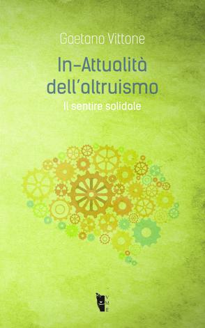 Gaetano Vittone - In-Attualità dell'altruismo 9788898119608