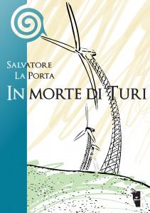 Salvatore La Porta - In morte di Turi 9788890356902