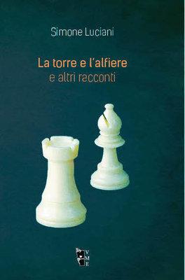 Simone Luciani - La torre e l'alfiere