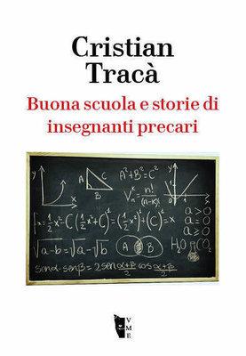 Cristian Tracà - Buona scuola e storie di insegnanti precari