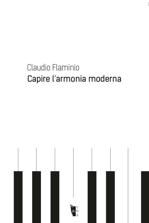 Claudio Flaminio - Capire l'armonia moderna 9788894898101