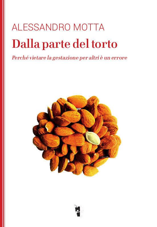 Alessandro Motta - Dalla parte del torto 9788894898231