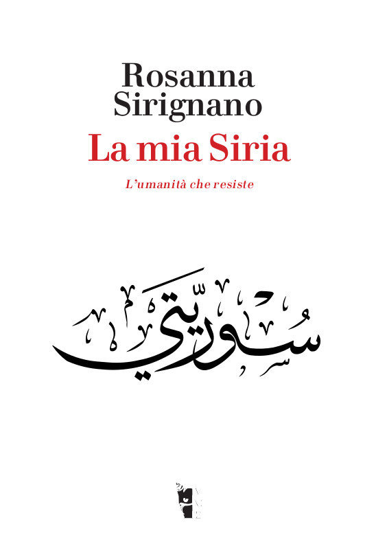 Rosanna Sirignano - La mia Siria 9788894898170