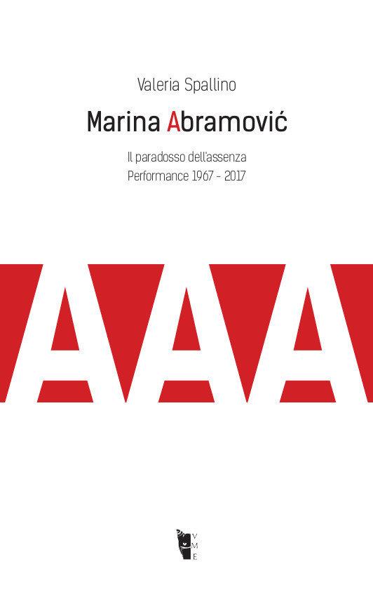 Valeria Spallino - Marina Abramović. Il paradosso dell'assenza 9788894898224