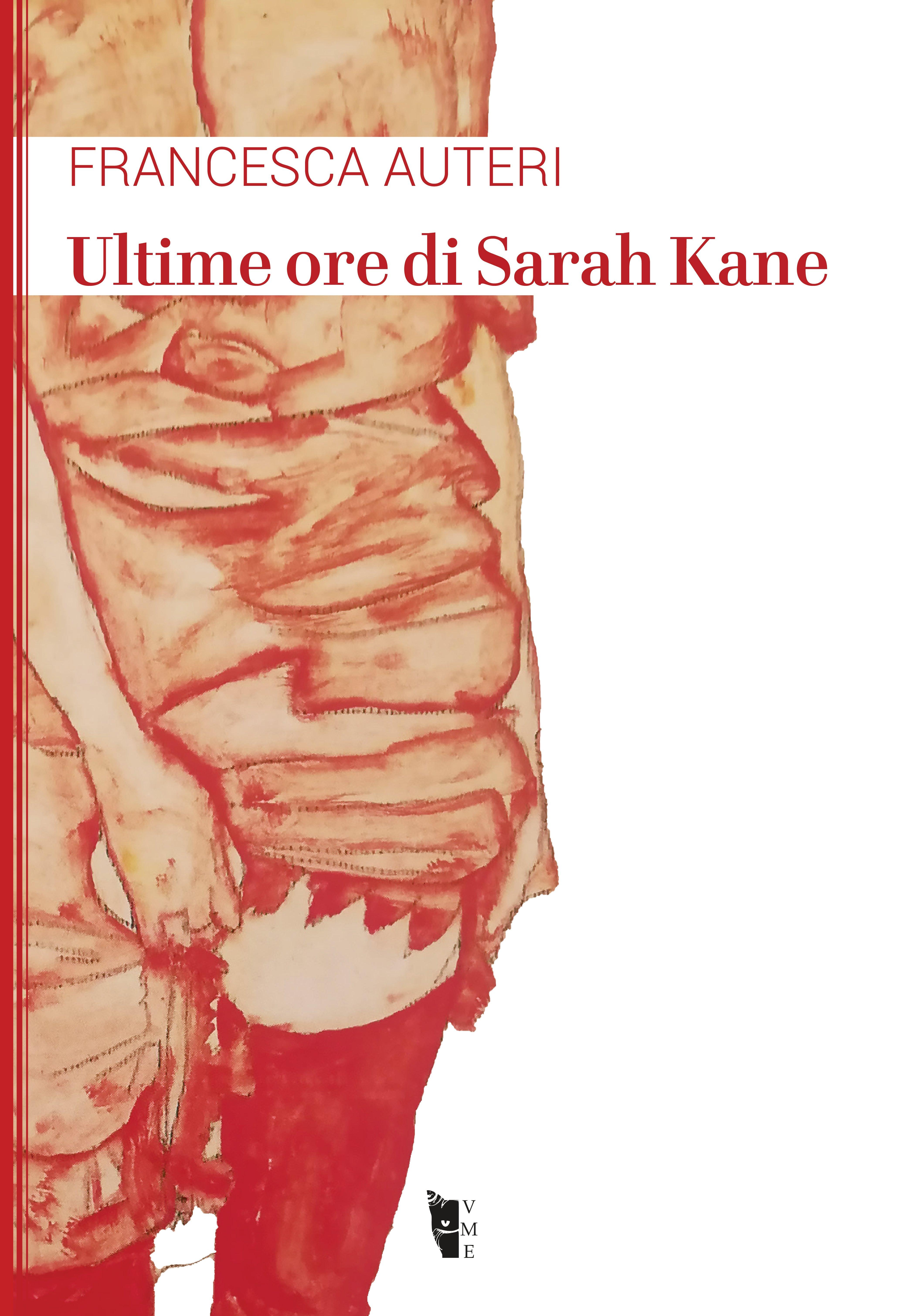 Francesca Auteri - Ultime ore di Sarah Kane 9788894898361