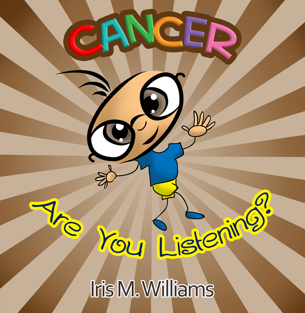 Cancer, Are You Listening? 999999