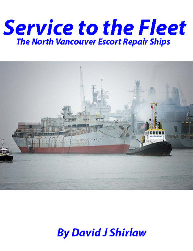 Service to the Fleet The North Vancouver Repair Ships 9781894147002