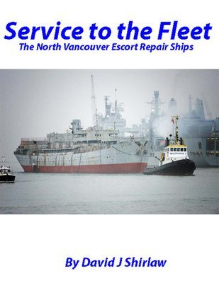 Service to the Fleet The North Vancouver Repair Ships