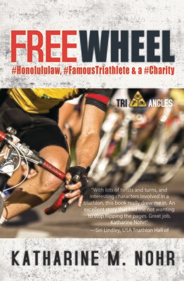 Freewheel: Book 2 of the Tri-Angles Series by Katharine M. Nohr