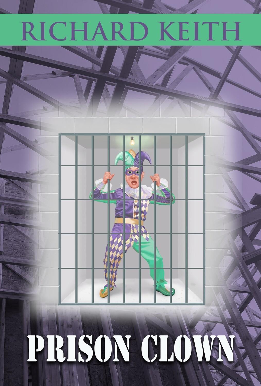 PRE-ORDER: Prison Clown by Richard Keith