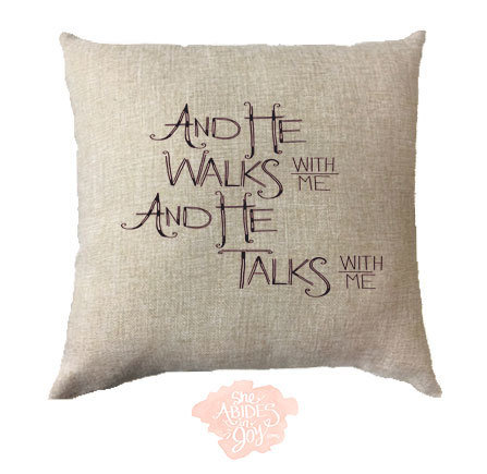 "Pillow Cover - ""And He Walks With Me"" 00000"