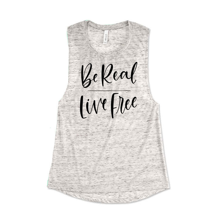 Be Real | Live Free Muscle Tank 00227