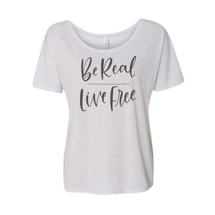 Be Real | Live Free Slouchy Tee 00264