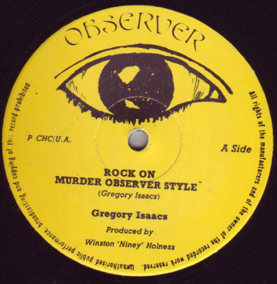 Gregory Isaacs, Dennis Brown & Dillinger ‎– Rock On (Murder Observer Style) / Jah Is Watching / Hustling 12''