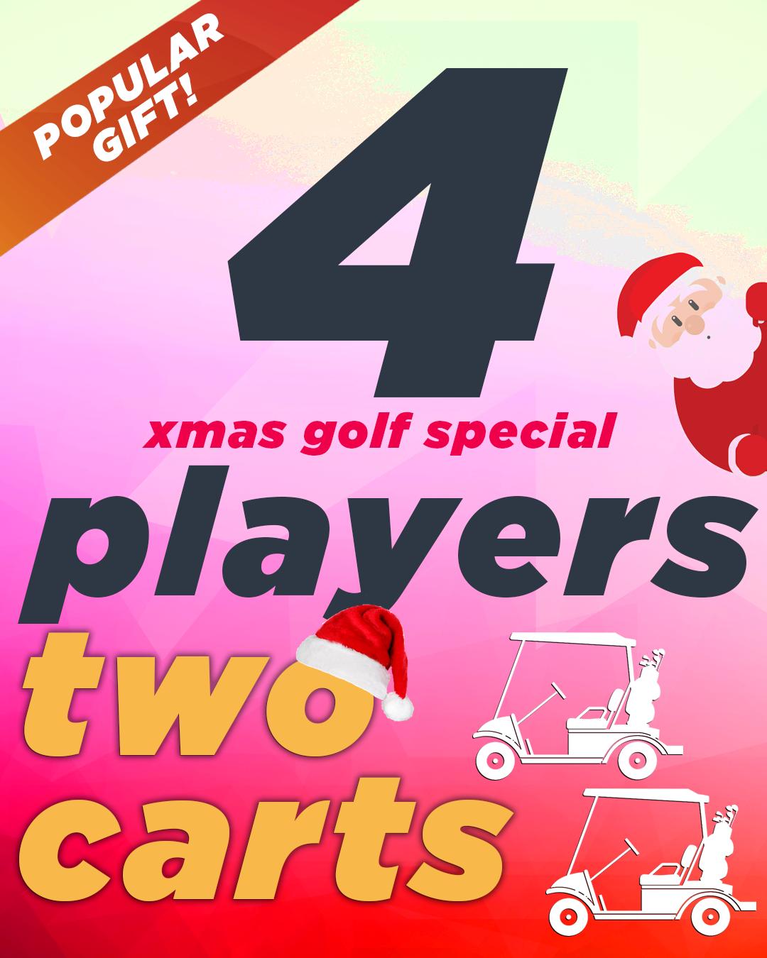 XMAS Golf Special - 4 Players & 2 Carts