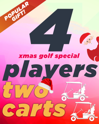 XMAS Golf Special - 4 Players & 2 Carts