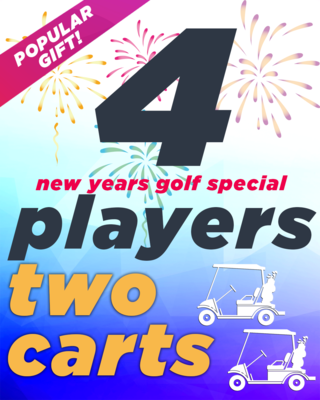 New Years Golf Special - 4 Players & 2 Carts
