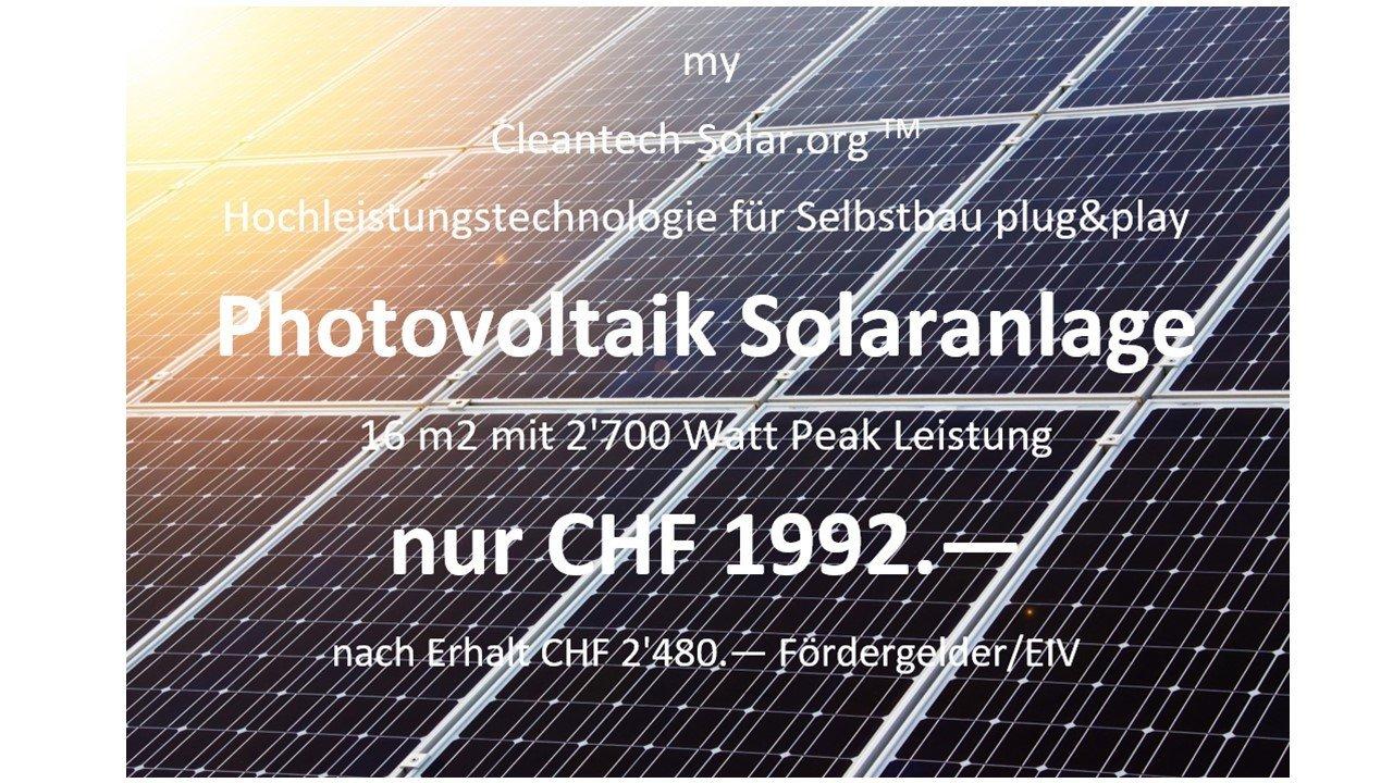 "myCleantech-Solar.org™ - Komplett Solaranlage ""Einfache Selbstmontage - do it yourself"" oder Aufbau durch unsere Fachleute ab... K20180715-00 - Let's developp your renewable project togheter"