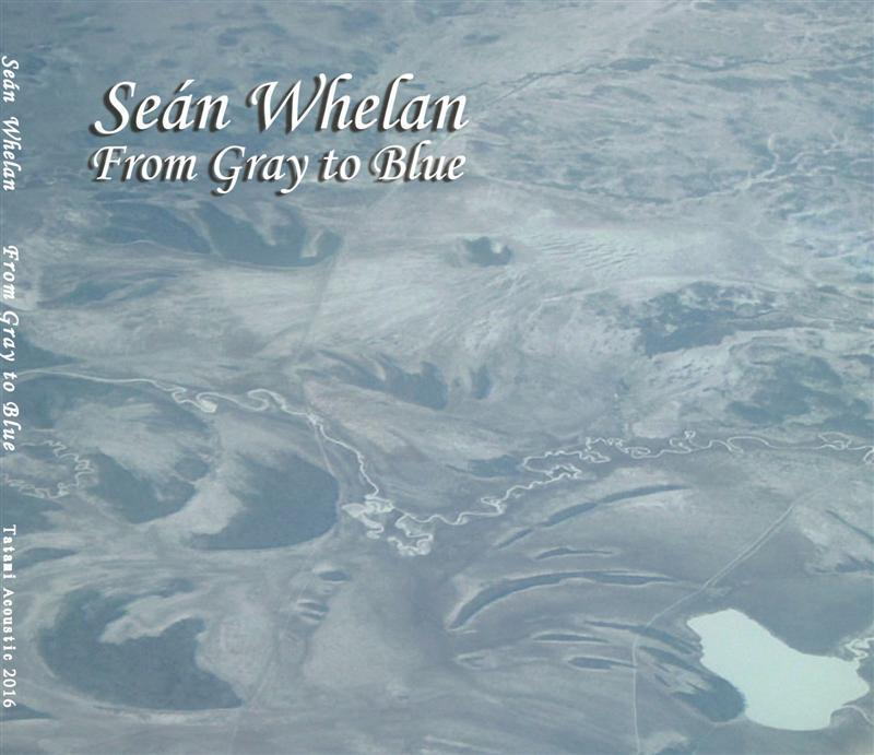 """CLICK HERE to buy Seán Whelan """"From Gray to Blue"""" CD Digital download"""