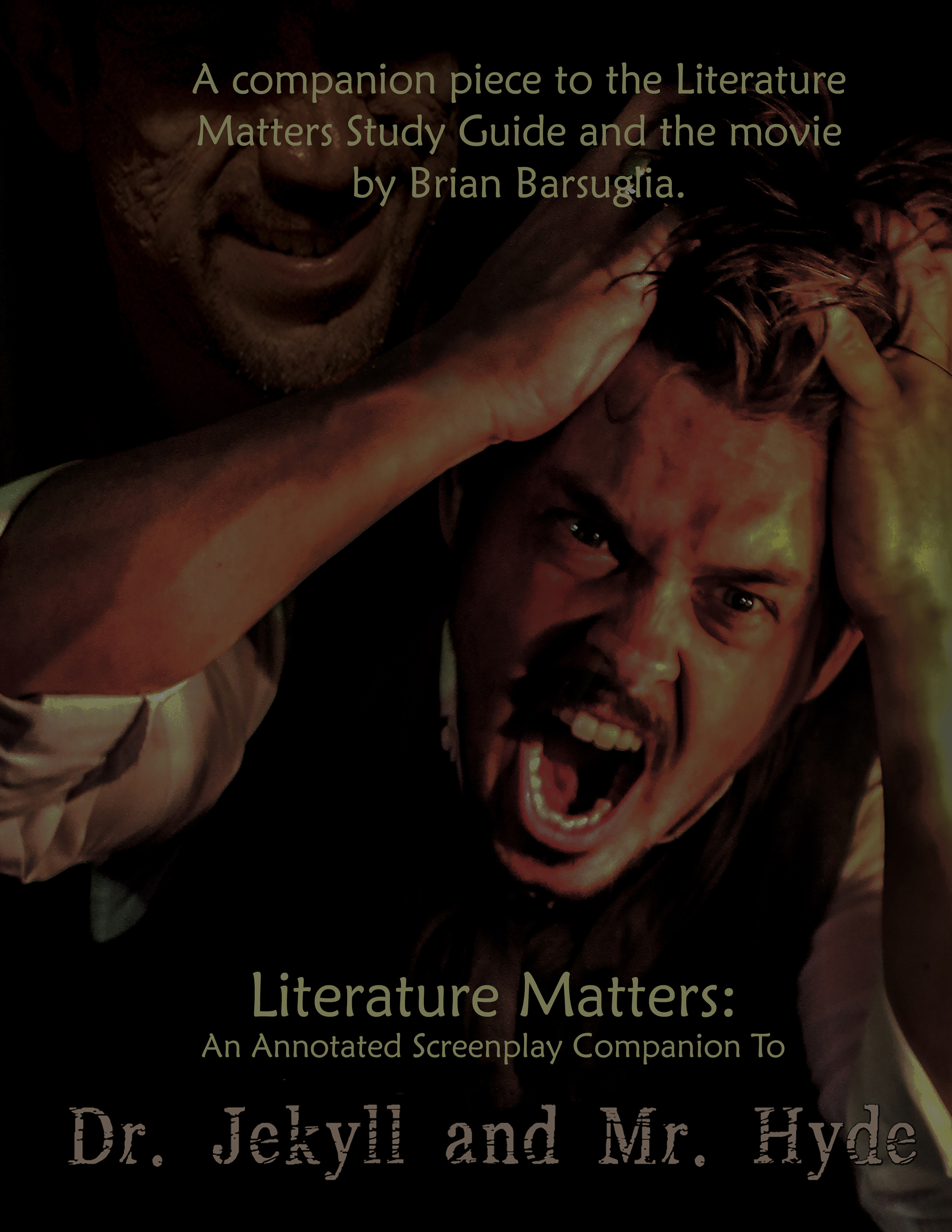 Literature Matters: An Annotated Screenplay Companion to Dr. Jekyll and Mr. Hyde - DIGITAL DOWNLOAD 13032