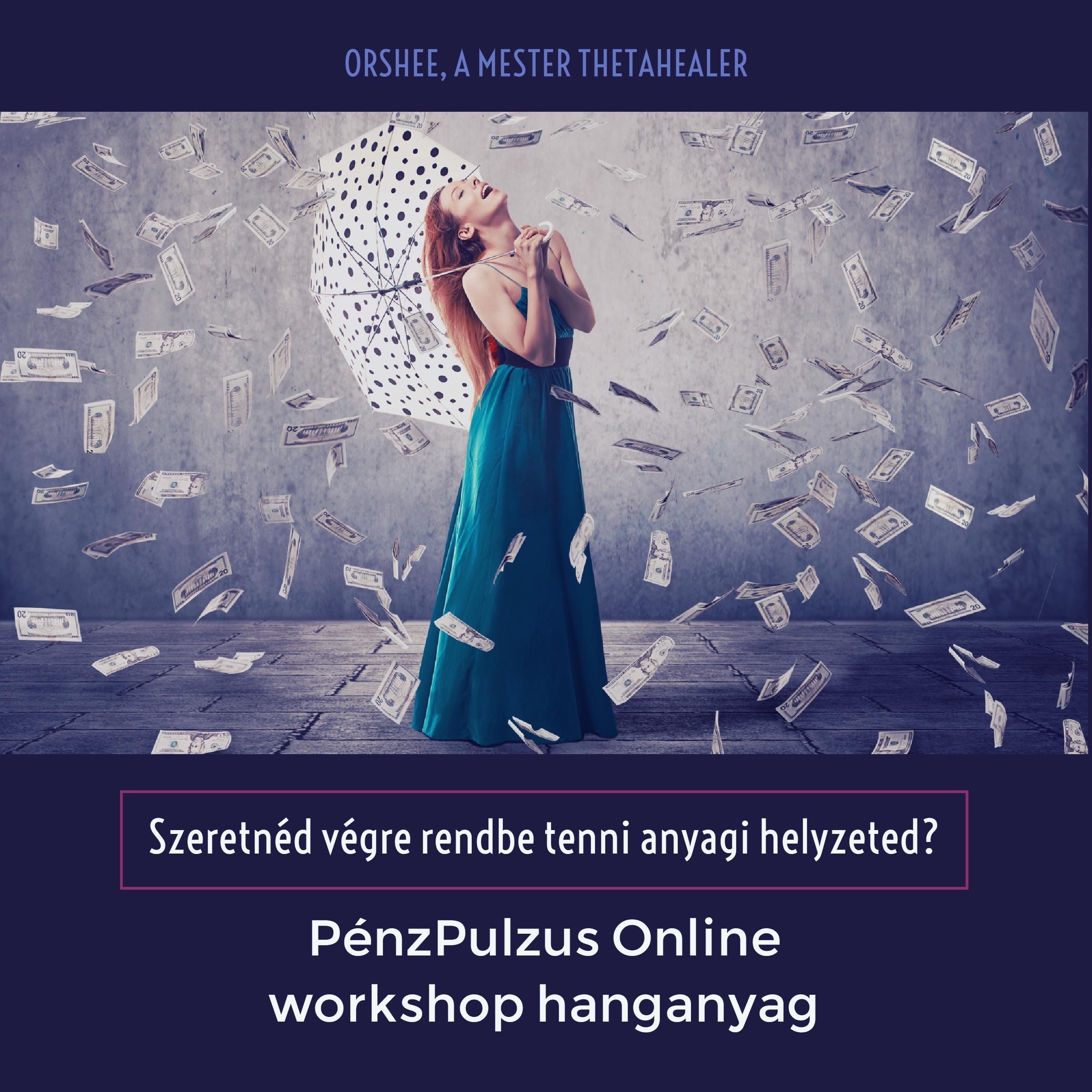 PénzPulzus online workshop hanganyag Orshee-val 161208