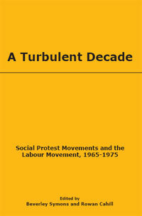 A Turbulent Decade (Edited by Beverley Symons and Rowan Cahill) B1002