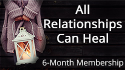 All Relationships Can Heal: Pay-what-you-can 6-month Support Course 00159