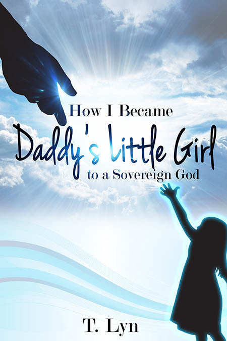How I Became Daddy's Little Girl to a Sovereign God