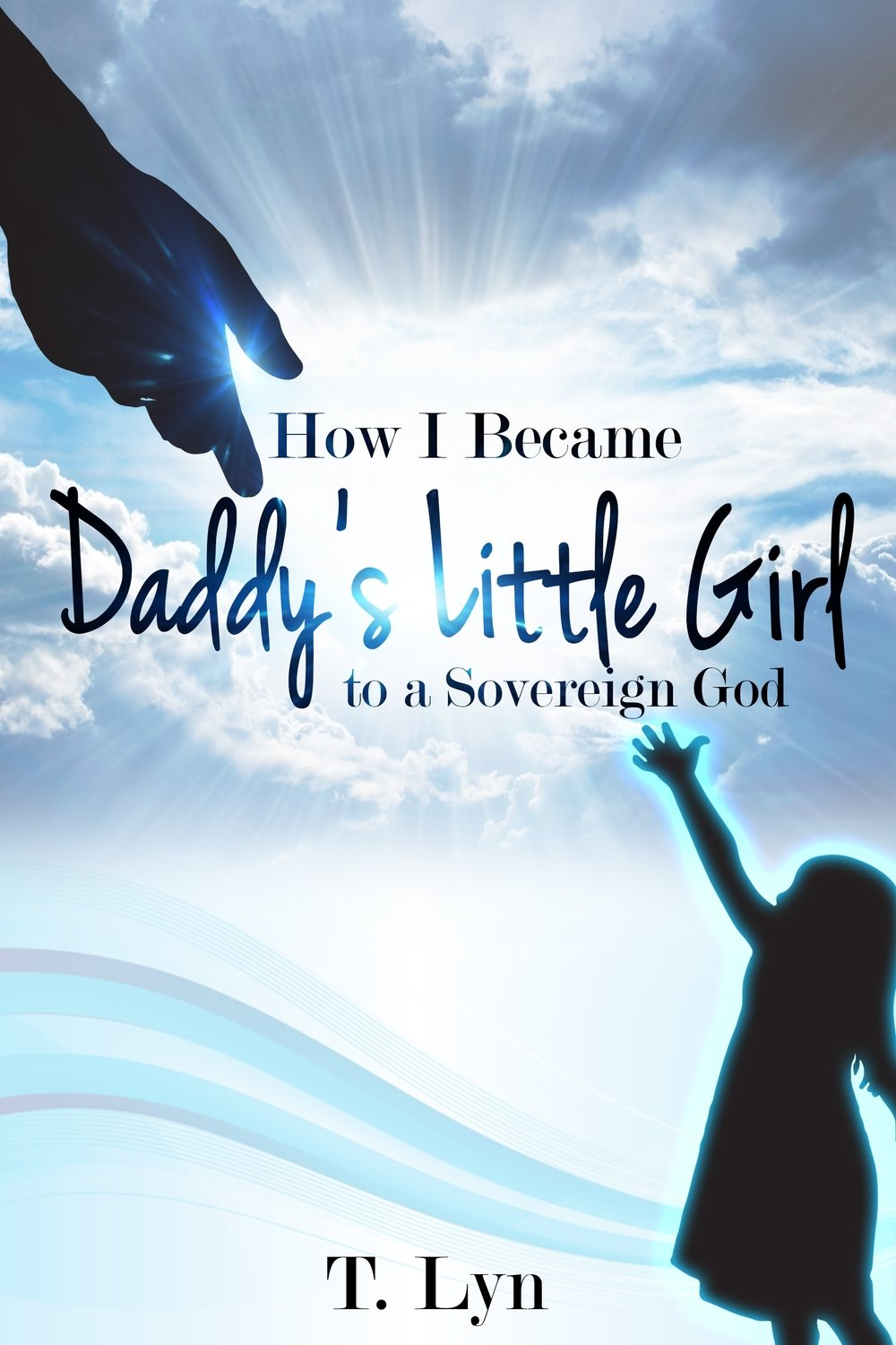 How I Became Daddy's Little Girl Book