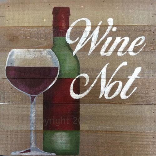 "12-27-18 ""Wine Not""  Paint On Wood Event  - 5:30 p.m"