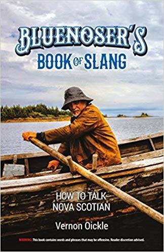 How to Talk Nova Scotian: The Bluenoser's Book of Slang BBBS