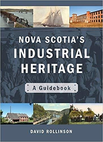 Nova Scotia's Industrial Heritage: A Guidebook BNSI