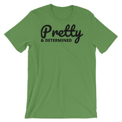 Pretty & Determined T-Shirt