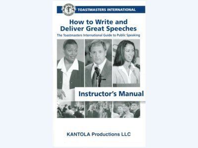 The Toastmasters International Guide to Public Speaking: How to Write and Deliver Great Speeches Instructor's Manual 00086