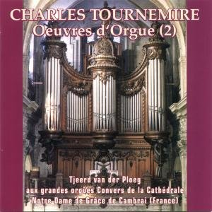 Oeuvres d' Orgue (2) Charles Tournemire (VLS 0800)
