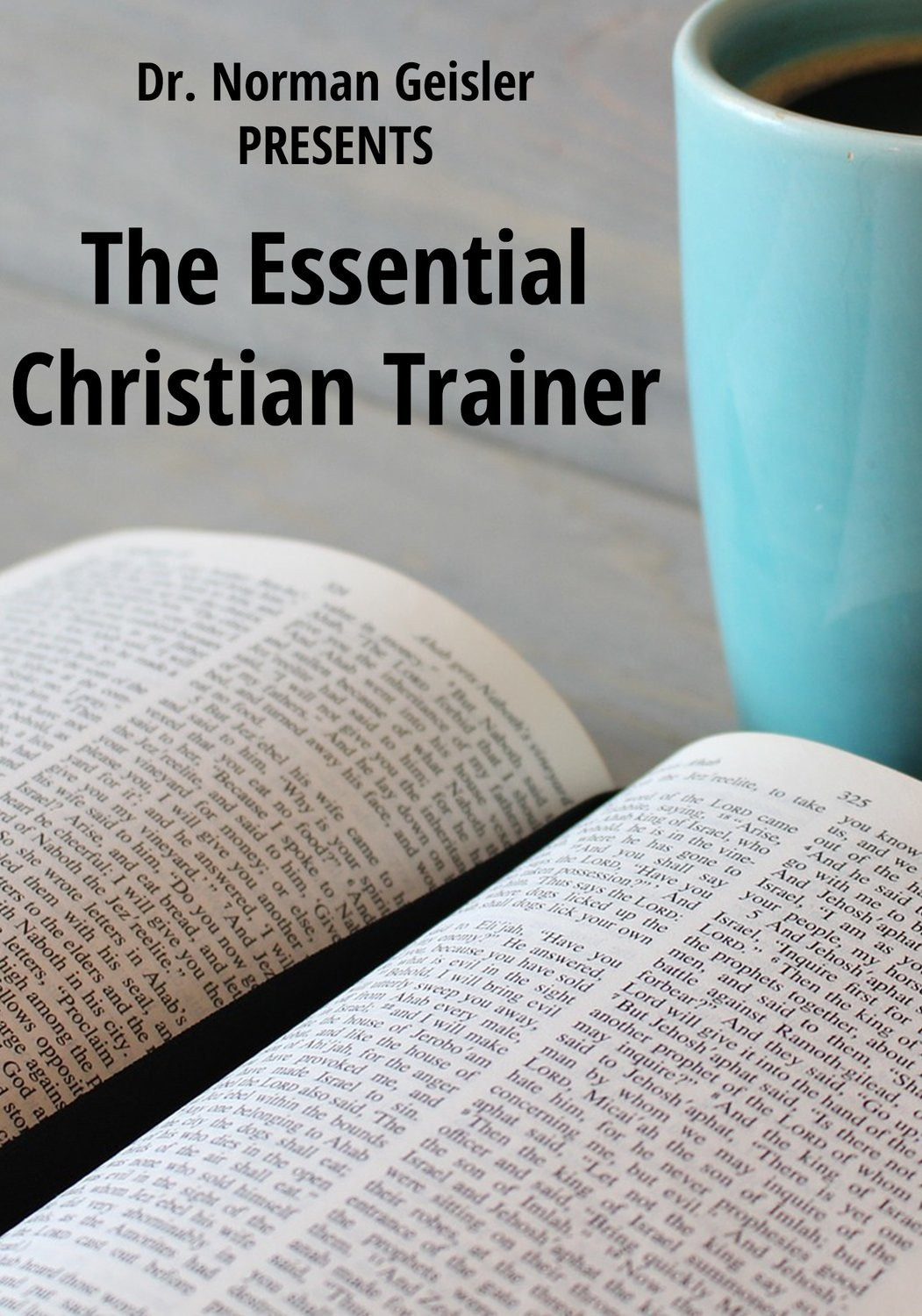 Essential Christian Trainer by Dr. Norman Geisler - DVDs