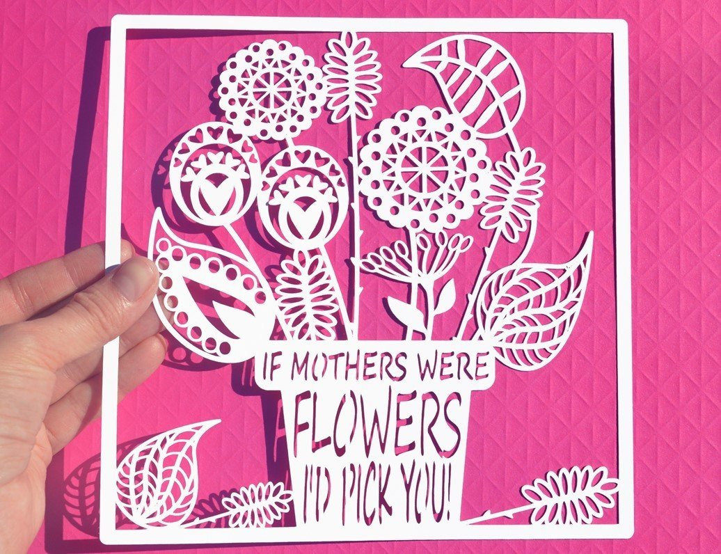 If Mothers Were Flowers Paper Cut Svg Dxf Eps Files And Pdf