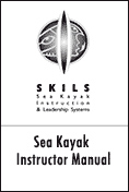 Sea Kayak Instructor Manual by SKILS SOLD OUT!