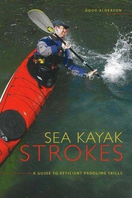 Sea Kayak Strokes: A Guide To Efficient Paddling Skills SOLD OUT!