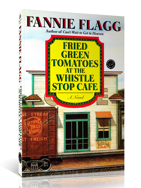Fried Green Tomatoes at the Whistle Stop Cafe (Softcover)