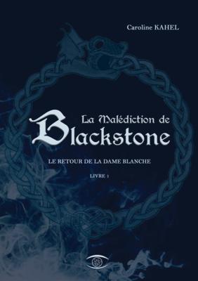 La Malédiction de Blackstone - Le Retour de la Dame Blanche