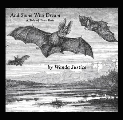 And Some Who Dream by Wanda Justice