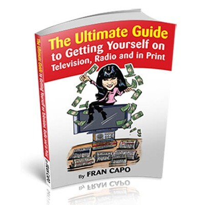 The Ultimate Guide to Getting Yourself on Television, Radio, and in Print