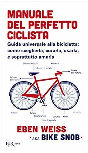 Eben Weiss - Manuale del perfetto ciclista LIB0115