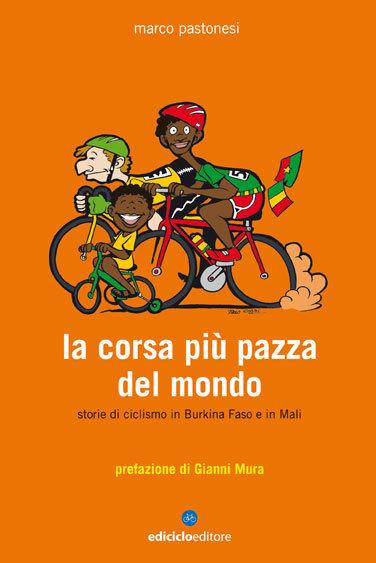 Marco Pastonesi - La corsa più pazza del mondo LIB0008
