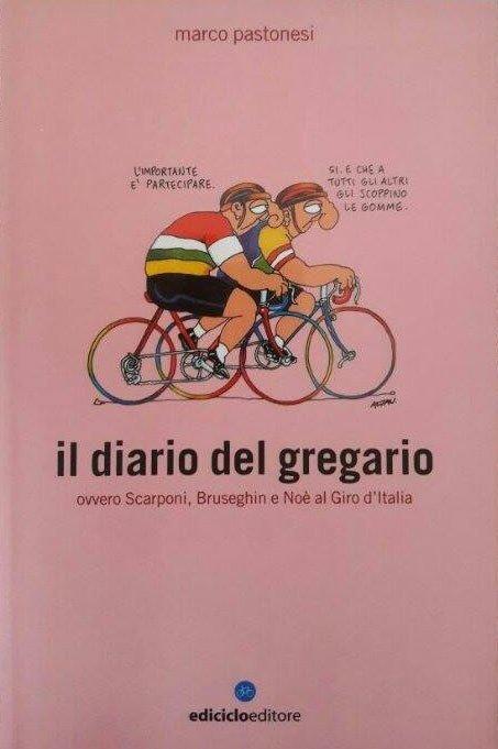Marco Pastonesi - Il diario del gregario