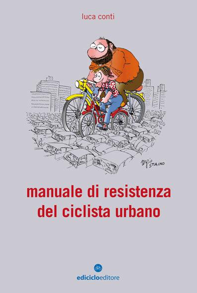 Luca Conti - Manuale di resistenza del ciclista urbano LIB0010