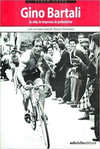 Paolo Costa - Gino Bartali. La vita, le imprese, le polemiche LIB0012