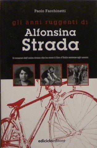 Paolo Facchinetti - Gli anni ruggenti di Alfonsina Strada LIB0015
